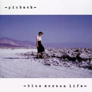 Pinback: Blue Screen Life